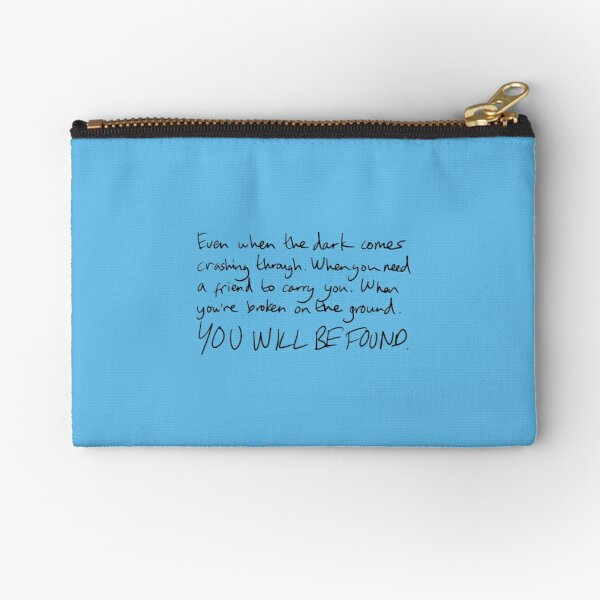 You Will Be Found Zipper Pouch