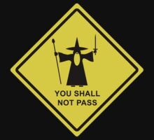 You shall not pass - Gandalf warning sign