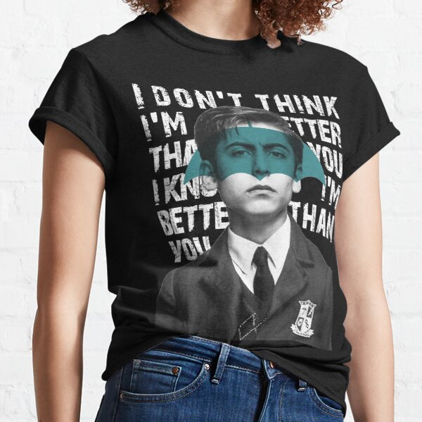 Umbrella Academy - I don't think I'm better than you, I know I'm better than you Classic T-Shirt