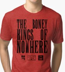 The Boney Kings of Nowhere -Black Tri-blend T-Shirt
