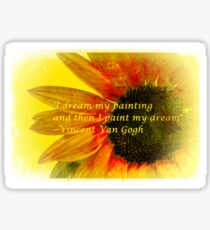I Dream My Painting Vincent Van Gogh Sticker