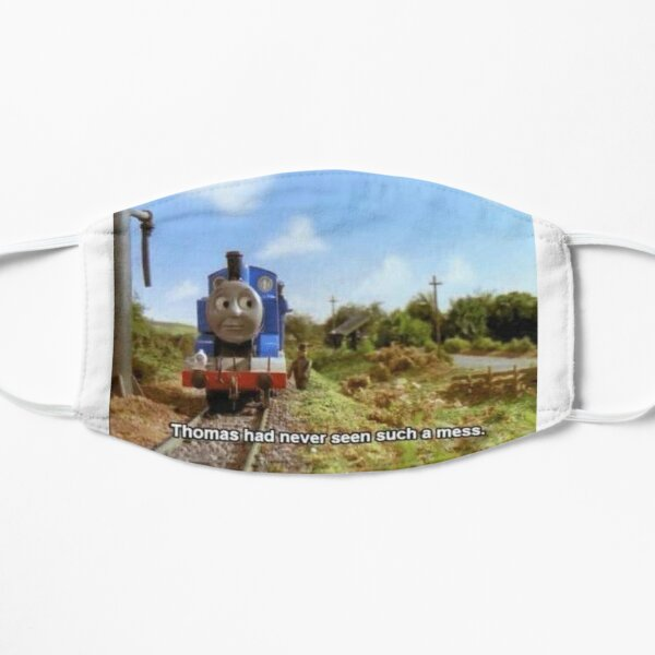 Thomas Had Never Seen Such A Mess  Flat Mask