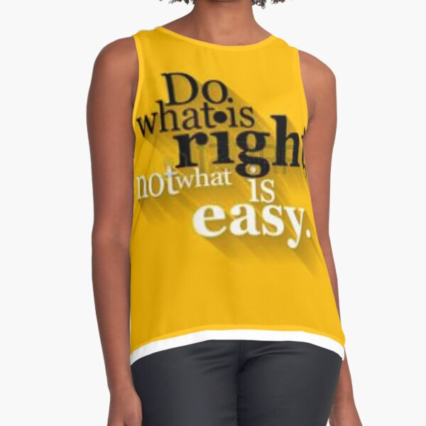 do right not whats easy Sleeveless Top