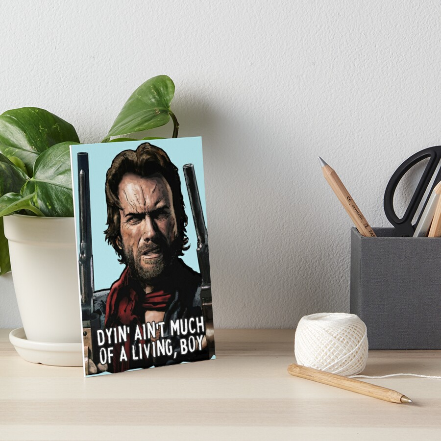 Clint - The Outlaw Josey Wales - cut-out plus quote Art Board Print