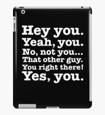 Hey you! iPad Case/Skin