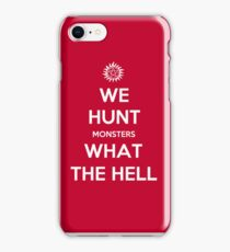 We Hunt Monsters What The Hell iPhone Case/Skin