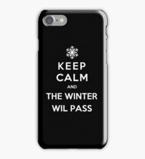 Keep Calm And The Winter Will Pass iPhone Case/Skin