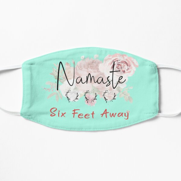 Namaste Stay six feet away from me please, Trendy Floral design face mask For Girls Flat Mask