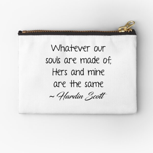 Whatever our souls are made of  Zipper Pouch