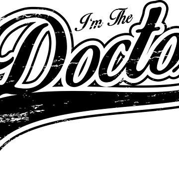 I'm The Doctor_Black by lisa-richmond