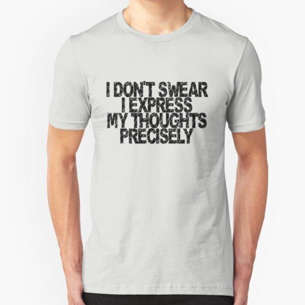 I Don't Swear (grunge) Slim Fit T-Shirt