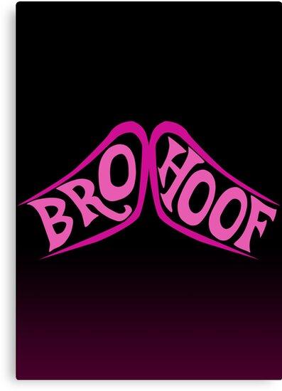 BROHOOF! by Eniac