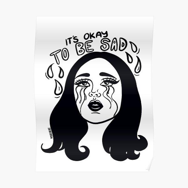It's okay to be sad Poster