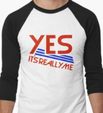 YES - IT'S REALLY ME T-Shirt