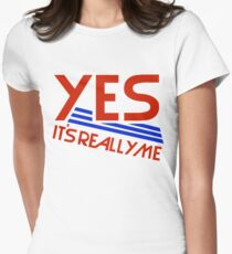 YES - IT'S REALLY ME Women's Fitted T-Shirt