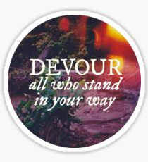 Devour All Who Stand In Your Way (Lakeshore) Sticker
