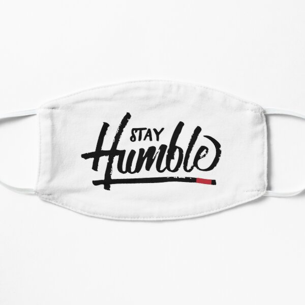Stay Humble Flat Mask
