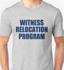 WITNESS RELOCATION PROGRAM TEE AS SEEN ON FOO FIGHTERS DAVE GROHL Unisex T-Shirt