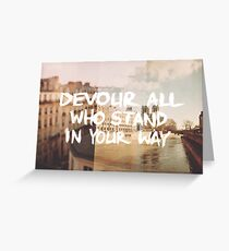 Devour All Who Stand In Your Way (Paris) Greeting Card