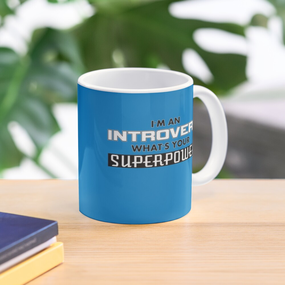 I'm An Introvert - What's Your Superpower (2) Mug