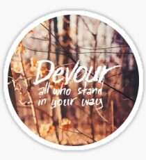 Devour All Who Stand In Your Way (Walk) Sticker