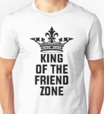 king of the friend zone Unisex T-Shirt