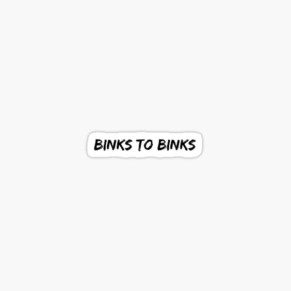 Ninho Binks to Binks Sticker