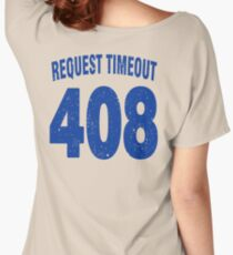 Team shirt - 408 Request Timeout, blue letters Women's Relaxed Fit T-Shirt