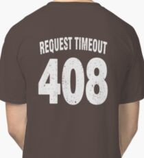 Team shirt - 408 Request Timeout, white letters Classic T-Shirt