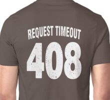 Team shirt - 408 Request Timeout, white letters Unisex T-Shirt