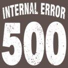 Team shirt - 500 Internal Error, white letters by JRon