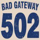 Team shirt - 502 Bad Gateway, blue letters by JRon