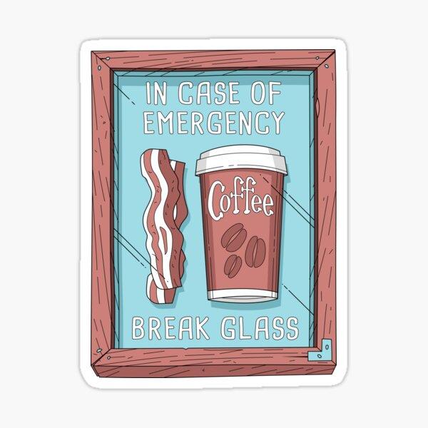 Emergency Coffee & Bacon Sticker