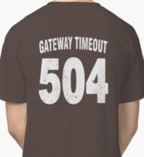 Team shirt - 504 Gateway Timeout, white letters Classic T-Shirt