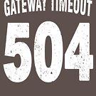 Team shirt - 504 Gateway Timeout, white letters by JRon