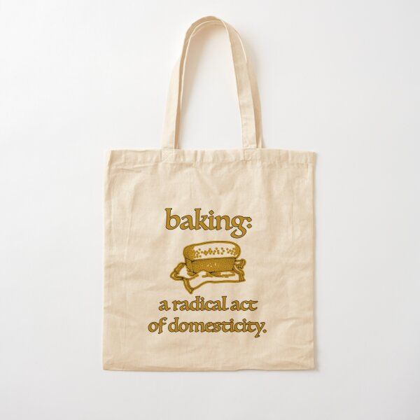 Baking, a radical act of domesticity. Cotton Tote Bag