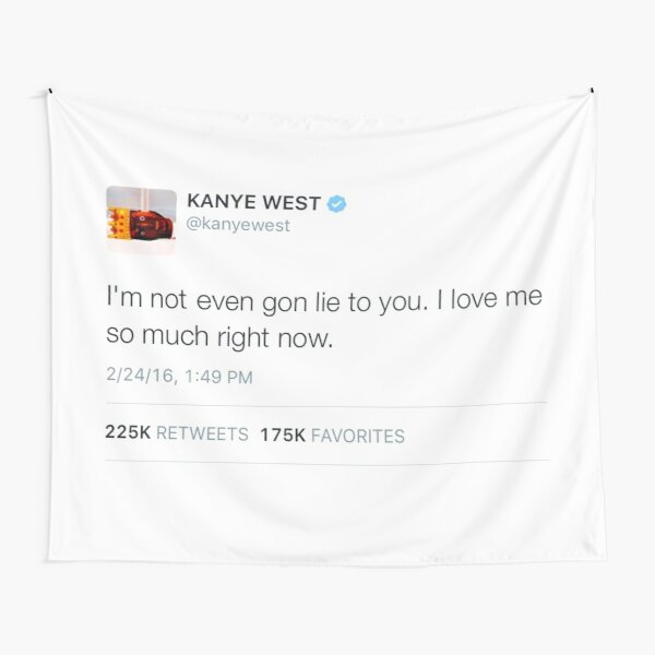 I ain't even gonna lie to you i love me so much right now tweet Tapestry