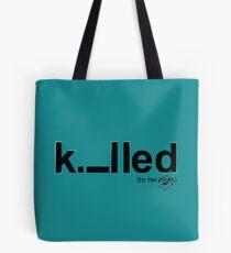 Killed Tote Bag