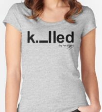 Killed Women's Fitted Scoop T-Shirt