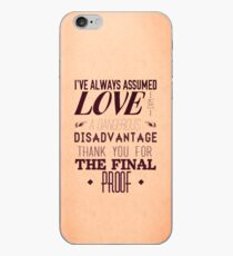 Love is a Disadvantage  iPhone Case