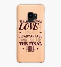Love is a Disadvantage  Case/Skin for Samsung Galaxy