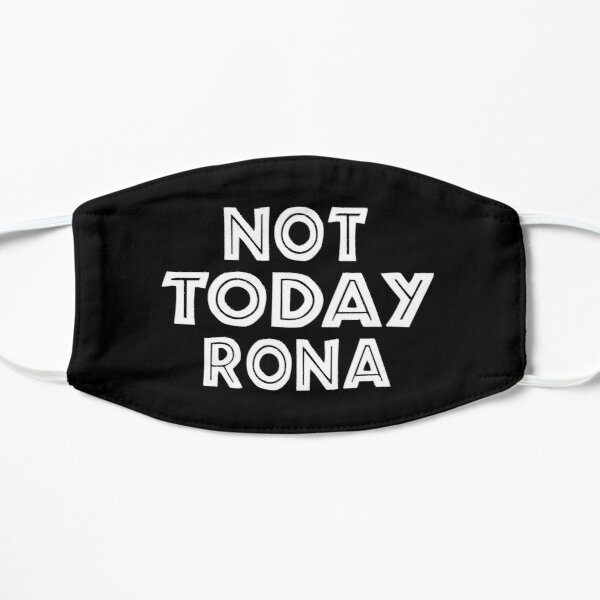 Not today rona, Funny protective Mask, social distancing, face mask   Mask