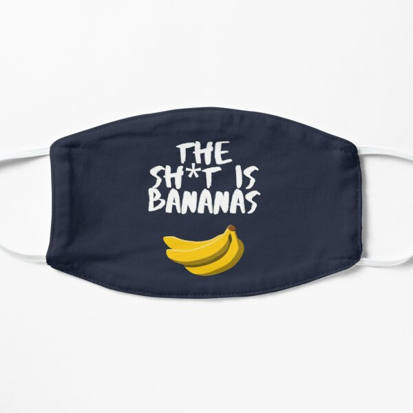 The shit is bananas - funny quote design - enjoy Flat Mask