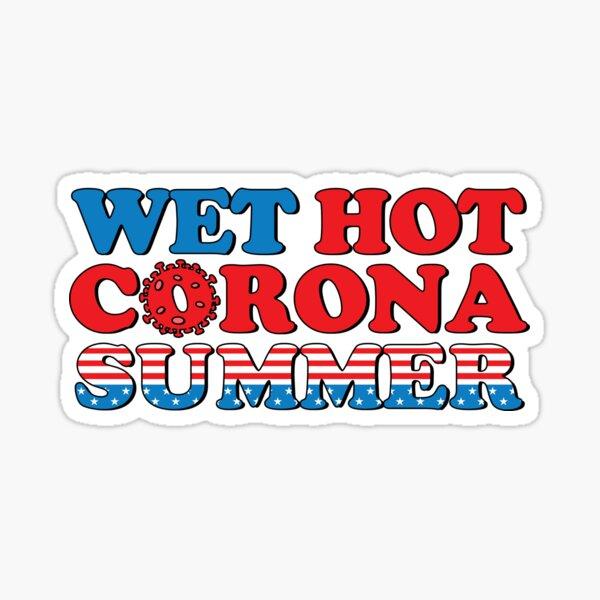 Wet Hot Corona Summer Sticker
