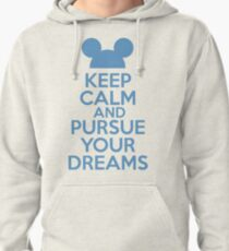 Keep Calm and Pursue Your Dreams 1 Pullover Hoodie
