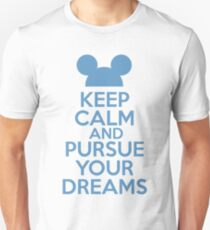 Keep Calm and Pursue Your Dreams 1 Unisex T-Shirt