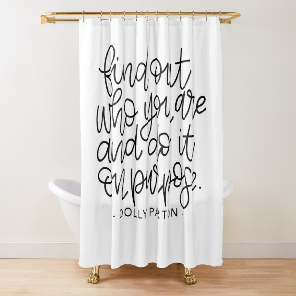 Do It On Purpose Shower Curtain