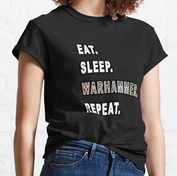 Eat. Sleep. Warhammer. Repeat. Classic T-Shirt