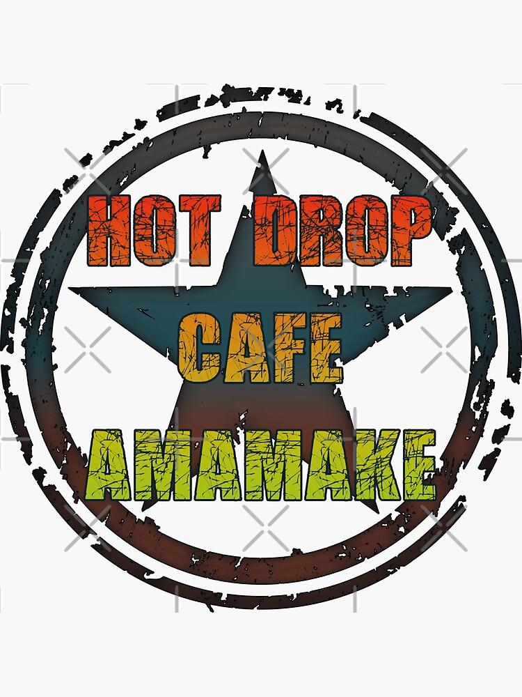 Hot Drop Cafe Amamake von brainbubbles