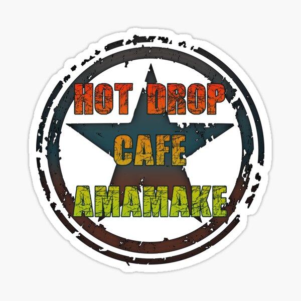 Hot Drop Cafe Amamake Sticker
